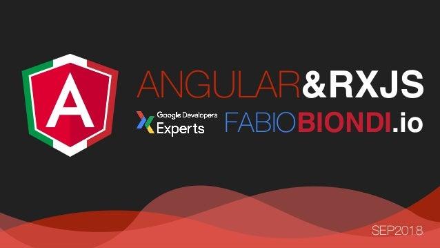 ANGULAR&RXJS FABIOBIONDI.io SEP2018