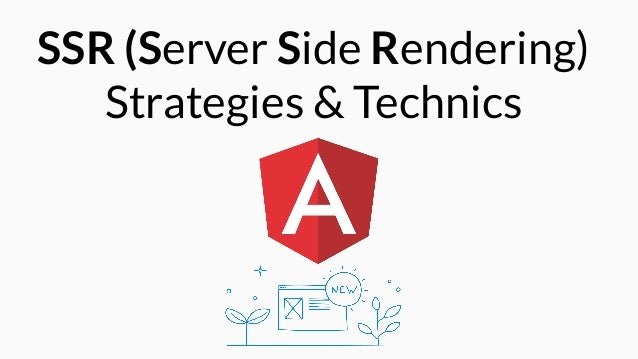 Angular server side rendering - Strategies & Technics