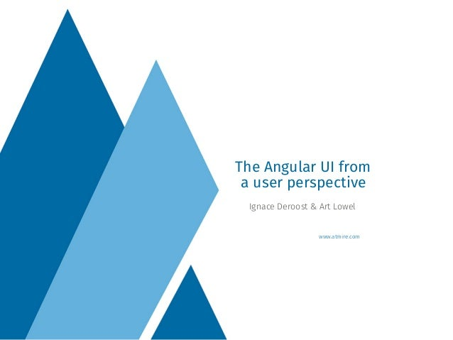 www.atmire.com Ignace Deroost & Art Lowel The Angular UI from a user perspective