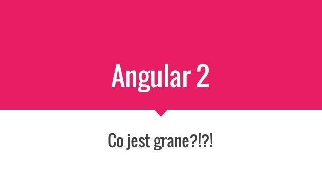 Angular 2 Co jest grane?!?!