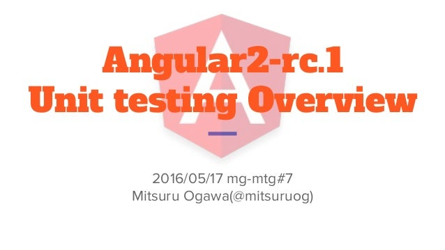 angular2 rc 1 unit testing overview