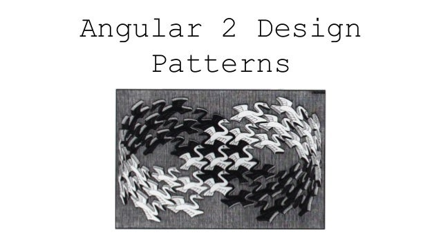 Angular 2 Design Patterns