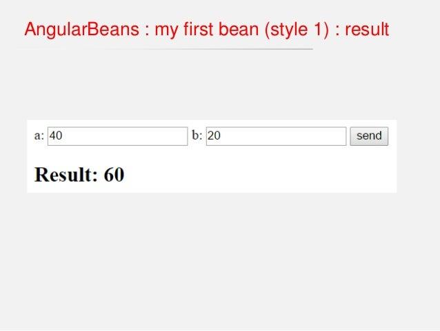 @AngularBean @RequestScoped public class CalcBean { @GET public int add(int a, int b){ return a + b; } } AngularBeans : my...