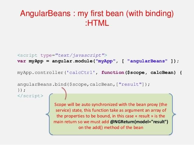 AngularBeans : my first bean (adding log) import angularBeans.log.NGLogger; import angularBeans.log.NGLogger.Level; @Angul...