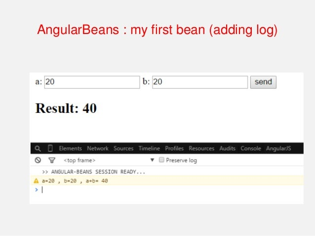 AngularBeans : my first bean (@NGPostconstruct) @Inject NGLogger logger; @NGPostConstruct public void init(){ logger.log (...