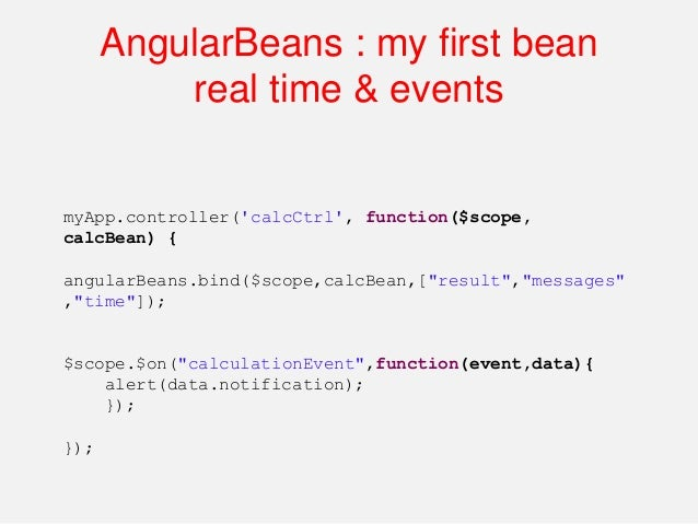 AngularBeans : others examples Form validation : https://gist.github.com/bessemHmidi/408438a2eae5 24f0348f Files upload & ...