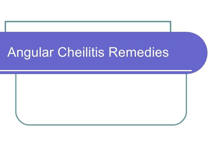 Angular Cheilitis Remedies