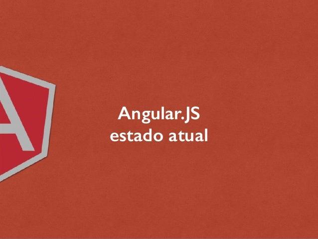Angular.JS estado atual