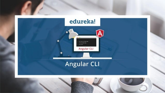 Copyright © 2017, edureka and/or its affiliates. All rights reserved. Edureka Free Angular Course For Beginner