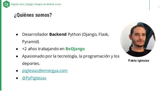 ● Desarrollador Backend Python (Django, Flask, Pyramid) ● +2 años trabajando en BeDjango ● Apasionado por la tecnología, l...
