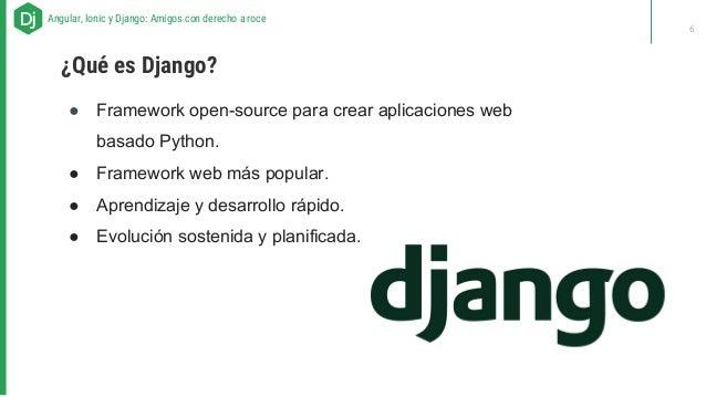 ● Framework open-source para crear aplicaciones web basado Python. ● Framework web más popular. ● Aprendizaje y desarrollo...