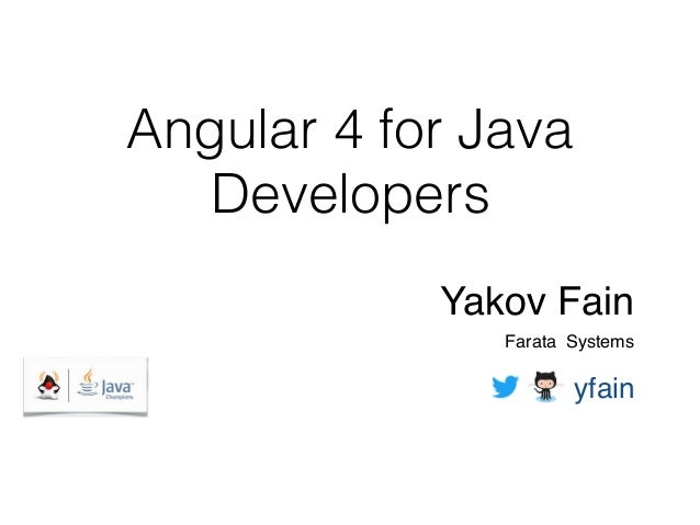 Angular 4 for Java Developers Yakov Fain Farata Systems