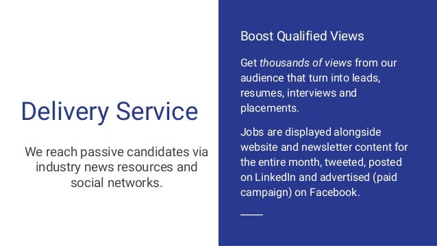 Delivery Service Get thousands of views from our audience that turn into leads, resumes, interviews and placements. Jobs a...