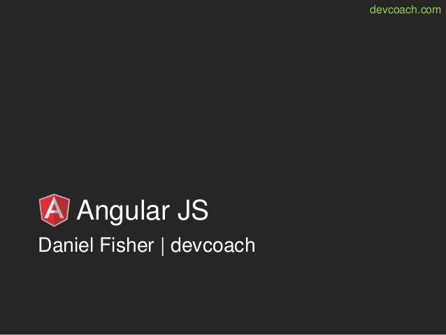 devcoach.com Angular JS Daniel Fisher | devcoach