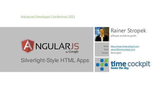 Advanced Developer Conference 2013  Rainer Stropek software architects gmbh  Web http://www.timecockpit.com Mail rainer@ti...