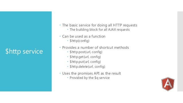  The basic service for doing all HTTP requests  The building block for all AJAX requests   Can be used as a function  ...