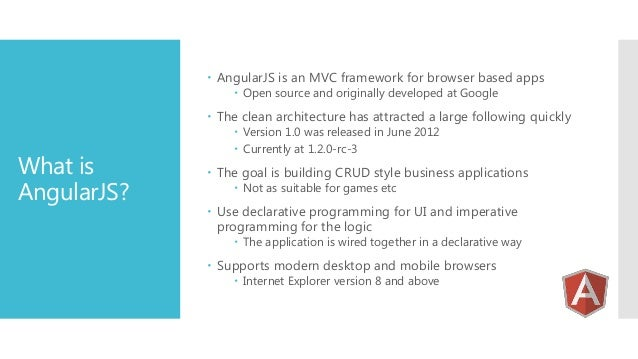  AngularJS is an MVC framework for browser based apps  Open source and originally developed at Google   The clean archi...