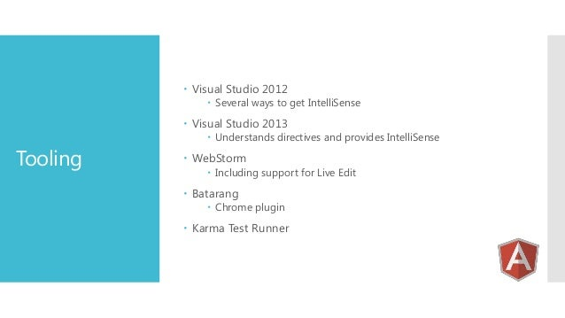  Visual Studio 2012   Several ways to get IntelliSense   Visual Studio 2013  Tooling   Understands directives and prov...