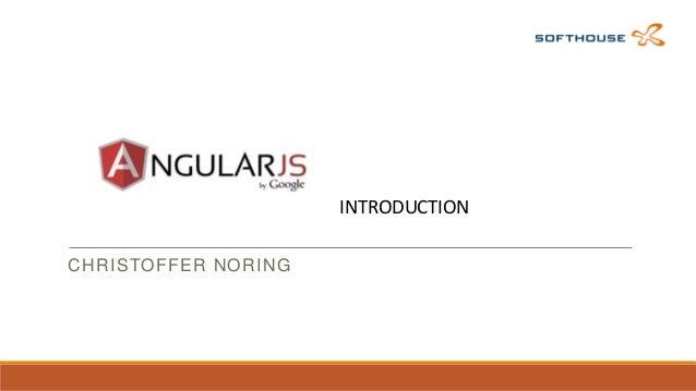 AngularJs CHRISTOFFER NORING  INTRODUCTION
