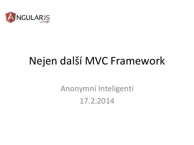 Nejen další MVC Framework Anonymní Inteligenti 17.2.2014