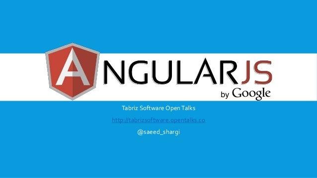 Tabriz Software OpenTalks http://tabrizsoftware.opentalks.co @saeed_shargi
