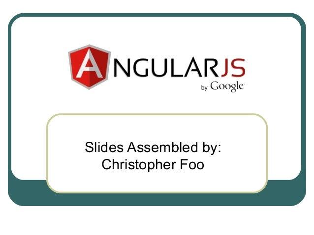 Slides Assembled by:  Christopher Foo