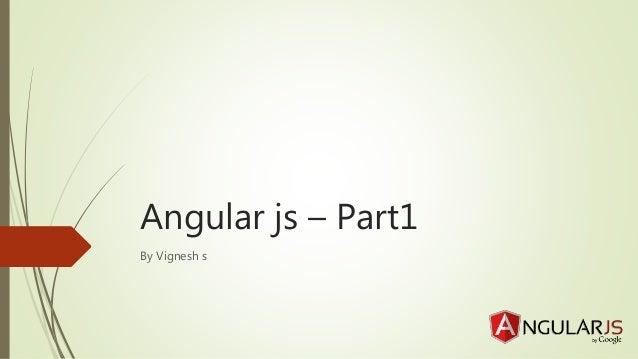 Angular js – Part1 By Vignesh s