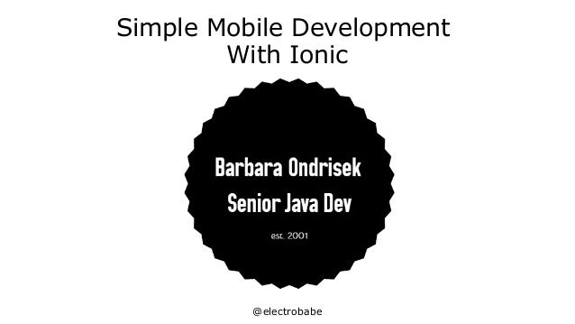 @electrobabe Simple Mobile Development With Ionic