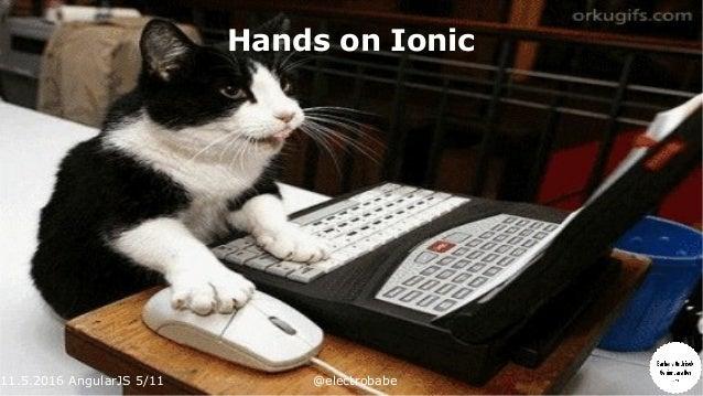 11.5.2016 AngularJS 5/11 @electrobabe Hands on Ionic