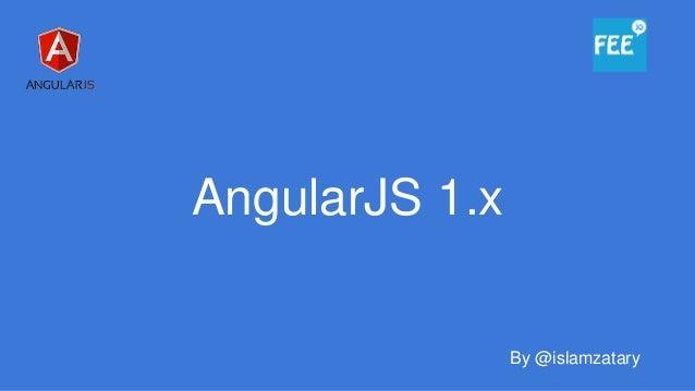 AngularJS 1.x By @islamzatary