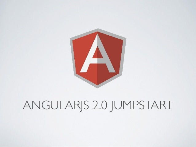 ANGULARJS 2.0 JUMPSTART