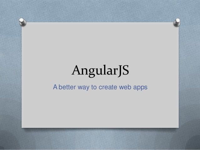 AngularJS A better way to create web apps