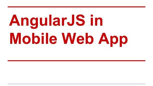AngularJS in Mobile Web App