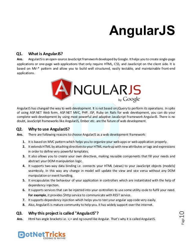 Page11 Q4. What are the advantages of AngularJS? Ans. There are following advantages of AngularJS:  Data Binding - Angula...
