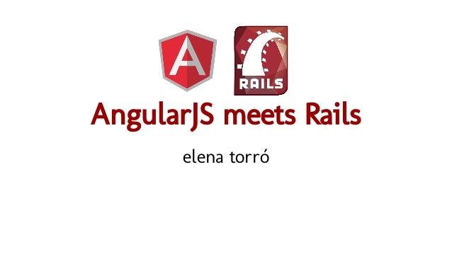 AngularJS meets Rails elena torró