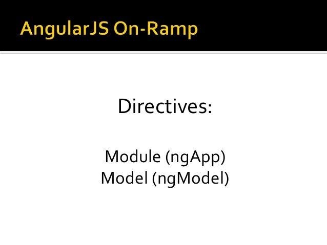 Directives: Module (ngApp) Model (ngModel)