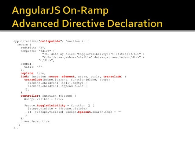 """app.directive(""""collapsible"""", function () { return { restrict: """"E"""", template: """"<div>"""" + """"<h3 data-ng-click='toggleVisibilit..."""