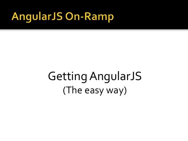 Getting AngularJS (The easy way)