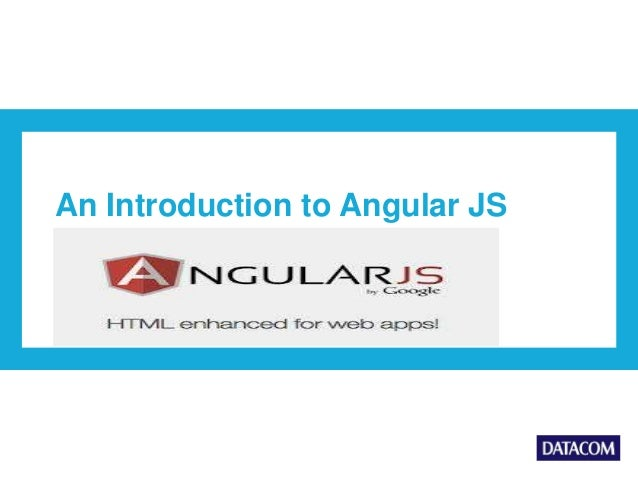 An Introduction to Angular JS