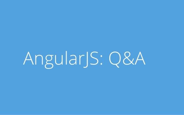 AngularJS: Q&A
