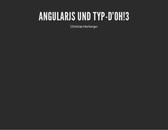 ANGULARJS UND TYP-D'OH!3 ChristianHerberger