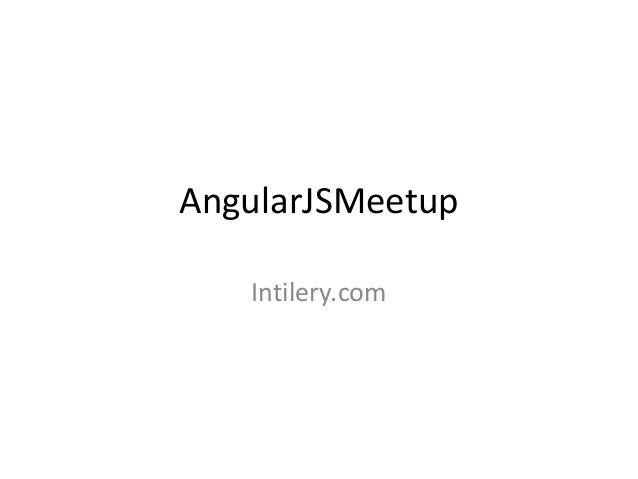 AngularJSMeetup   Intilery.com