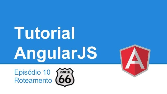 Tutorial AngularJS Episódio 10 Roteamento