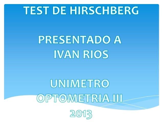 Este test se basa en la localización de los reflejos que viene de una fuente de luz que provoca en la córnea. Cada mm de d...