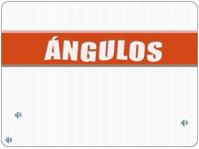 CONCEPTO Y ELEMENTOS DE ÁNGULOS CLASIFICACIÓN 1.POR SU MEDIDA 2.POR SU POSICIÓN 3.POR LA RELACIÓN DE SUS ÁNGULOS CÓNCAVO S...