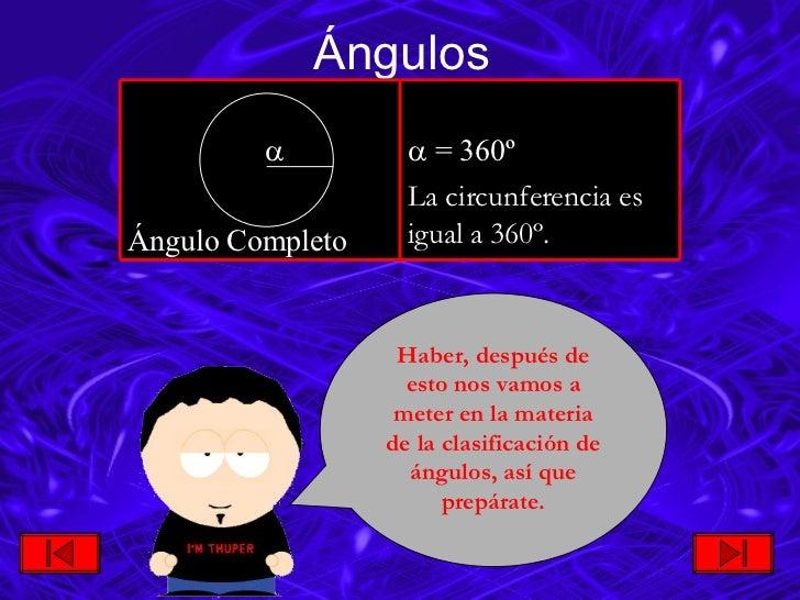 Ángulos Haber, después de esto nos vamos a meter en la materia de la clasificación de ángulos, así que prepárate.    = 36...