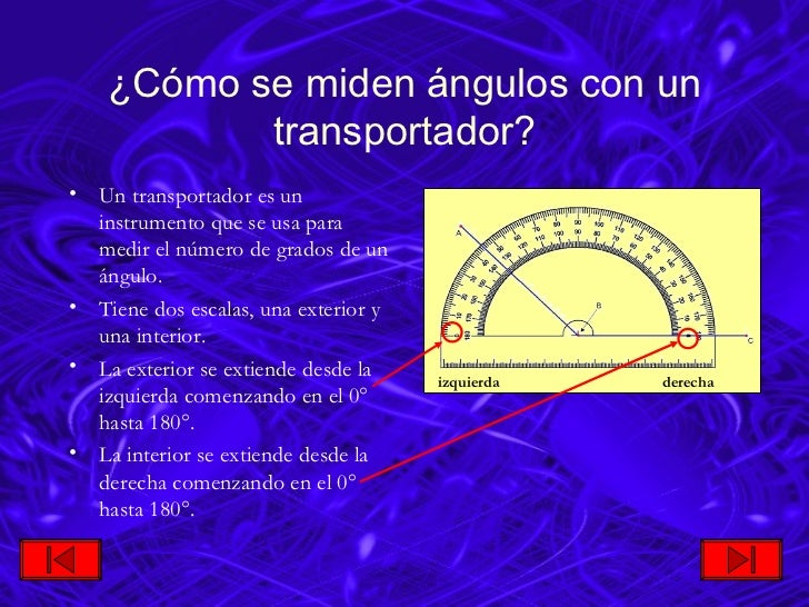 ¿ C ó mo se miden ángulos con un transportador? <ul><li>Un transportador es un instrumento que se usa para medir el número...