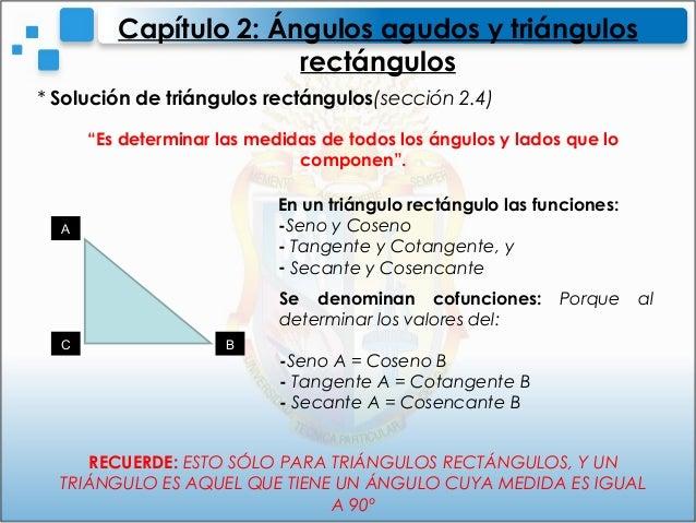 """* Solución de triángulos rectángulos(sección 2.4)Capítulo 2: Ángulos agudos y triángulosrectángulos""""Es determinar las medi..."""