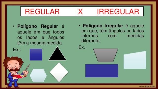 Resultado de imagem para poligonos regulares diferença não regular