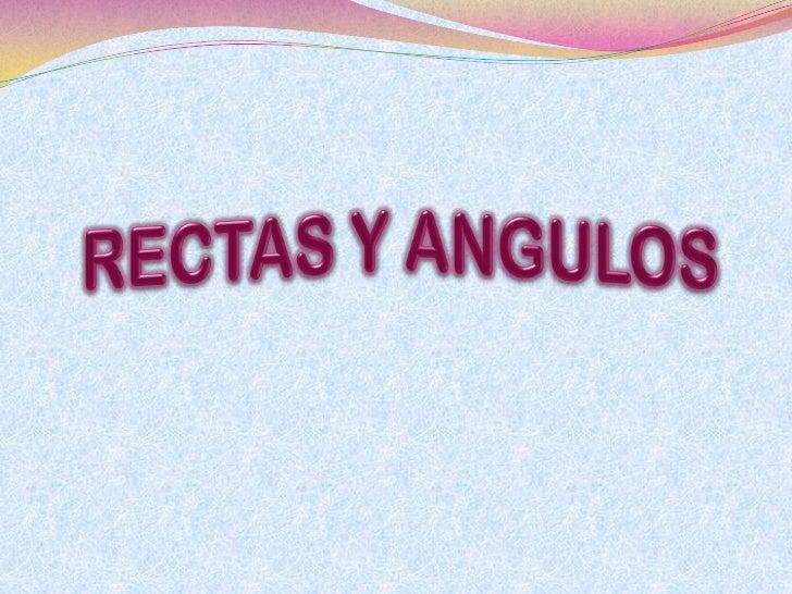 RECTAS Y ANGULOS<br />